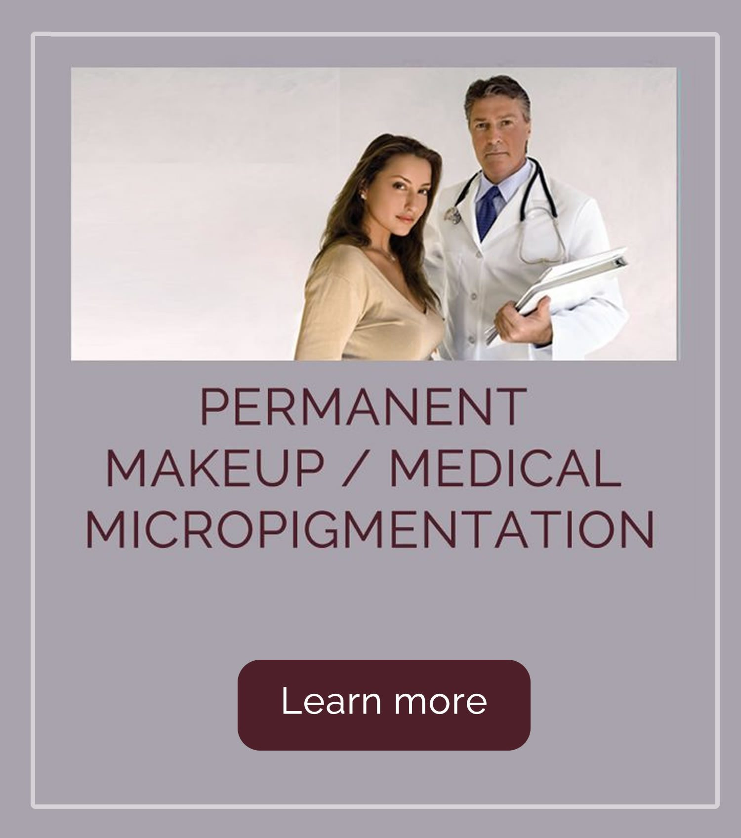 Permanent Makeup / Medical Micropigmentation