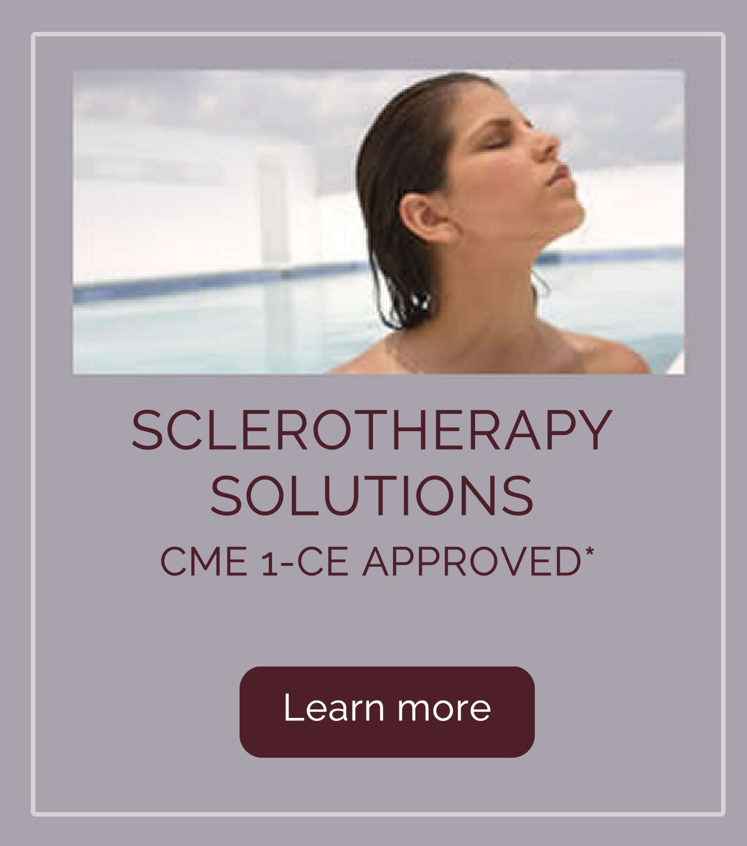 Sclerotherapy Solutions CME 1-Ce Approved