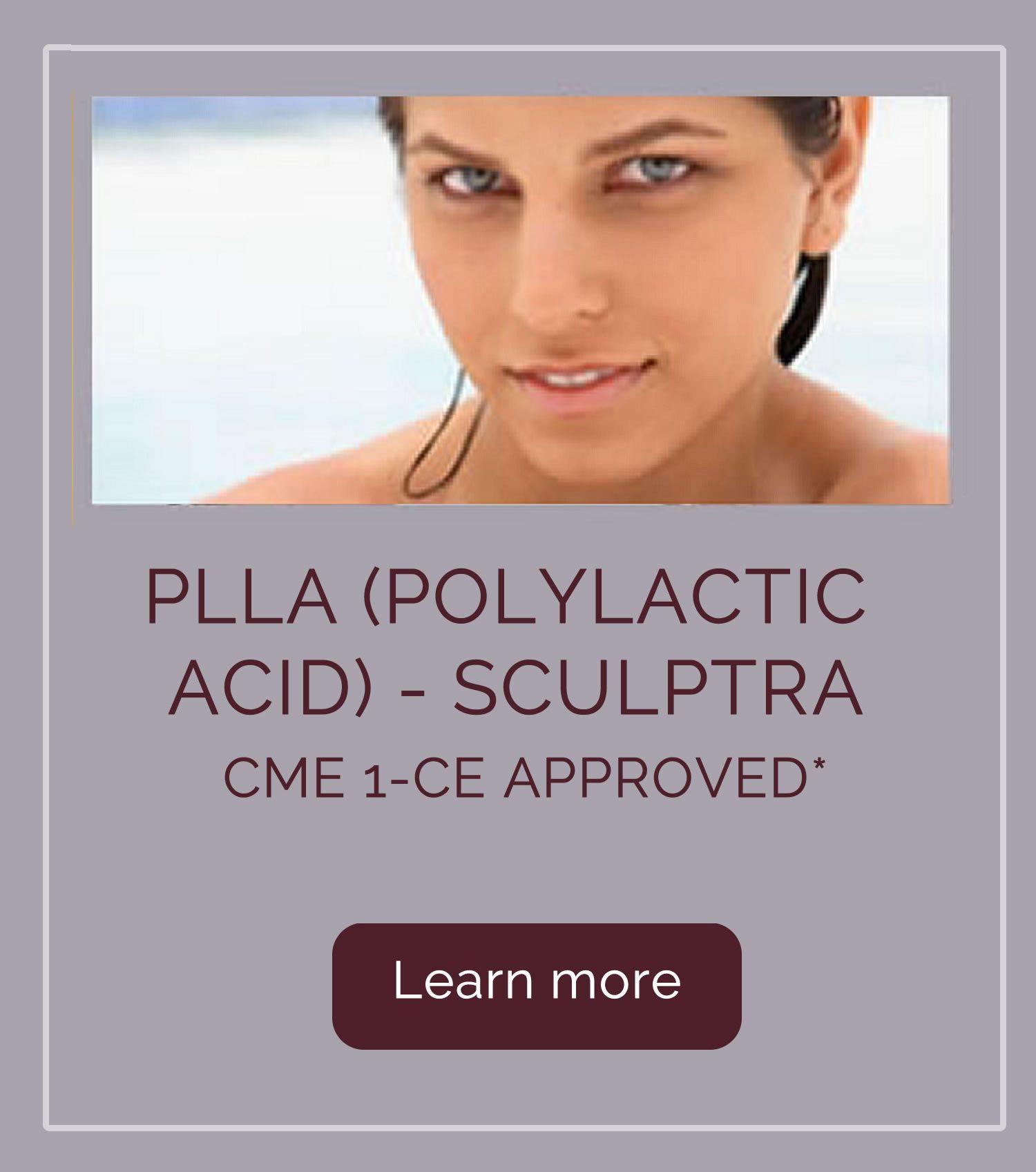 PLLA (Polylactic Acid) - Sculptra